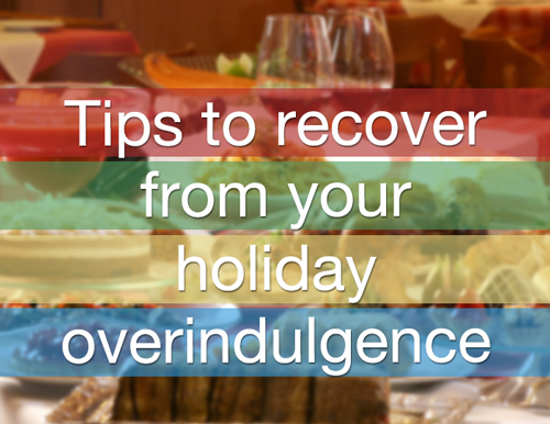 4 Tips To Recover From Your Holiday Overindulgence