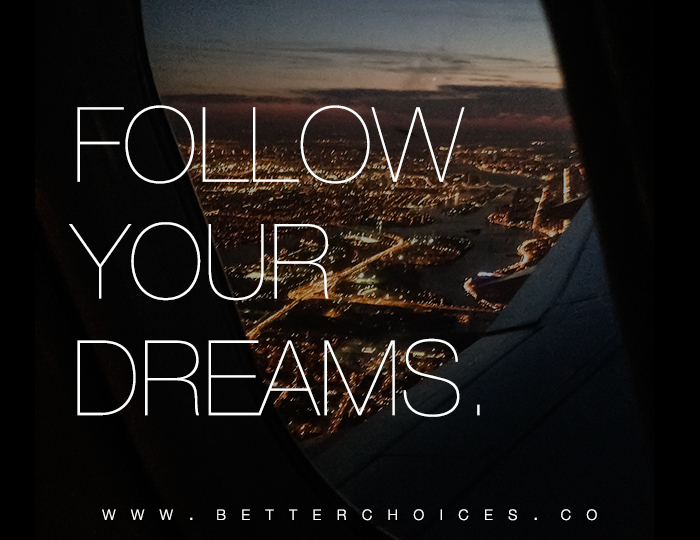 The Cost of Following Your Dreams
